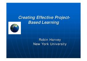 Creating Effective Project- Based Learning. Robin Harvey New York University