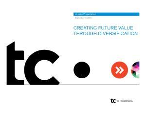 CREATING FUTURE VALUE THROUGH DIVERSIFICATION