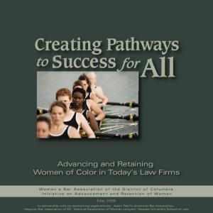 Creating Pathways. Advancing and Retaining Women of Color in Today s Law Firms