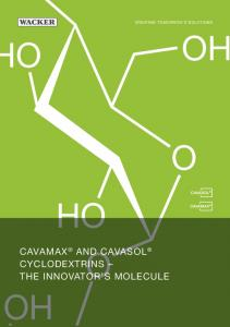 CREATING TOMORROW S SOLUTIONS CAVAMAX AND CAVASOL CYCLODEXTRINS THE INNOVATOR S MOLECULE