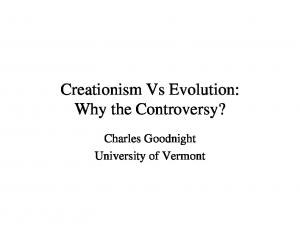 Creationism Vs Evolution: Why the Controversy? Charles Goodnight University of Vermont