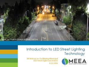 Credit: Los Angeles Bureau of Street Lighting. Introduction to LED Street Lighting Technology