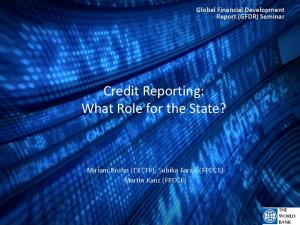 Credit Reporting: What Role for the State?