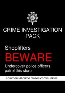 CRIME INVESTIGATION PACK SOUTH YORKSHIRE POLICE CRIME INVESTIGATION PACK BEWARE. Undercover police officers patrol this store
