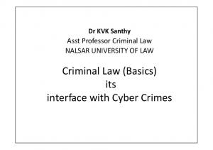 Criminal Law (Basics) its interface with Cyber Crimes
