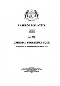 Criminal Procedure Code LAWS OF MALAYSIA REPRINT. Act 593 CRIMINAL PROCEDURE CODE