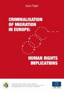 CRIMINALISATION OF MIGRATION IN EUROPE: HUMAN RIGHTS IMPLICATIONS