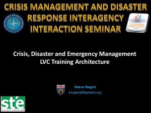 Crisis, Disaster and Emergency Management LVC Training Architecture. Marco Biagini