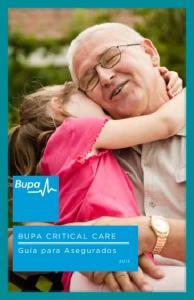CRITICAL CARE BUPA CRITICAL CARE. Guía para Asegurados