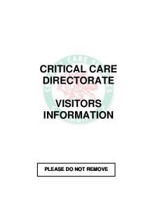 CRITICAL CARE DIRECTORATE VISITORS INFORMATION PLEASE DO NOT REMOVE