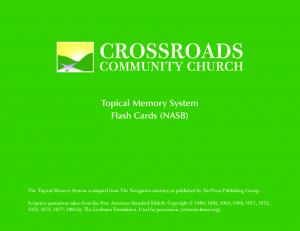 CROSSROADS COMMUNITY CHURCH. Topical Memory System Flash Cards (NASB)