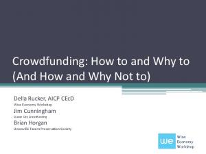 Crowdfunding: How to and Why to (And How and Why Not to)