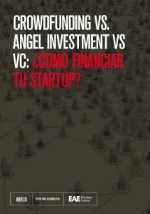 Crowdfunding vs. angel investment vs VC: Como financiar tu startup?