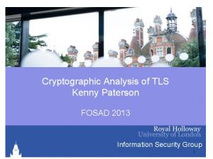 Cryptographic Analysis of TLS Kenny Paterson