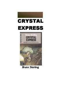 CRYSTAL EXPRESS. Bruce Sterling