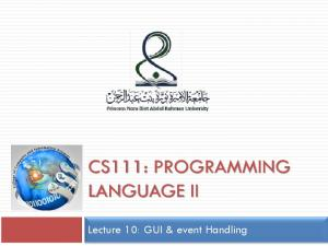 CS111: PROGRAMMING LANGUAGE II. Lecture 10: GUI & event Handling