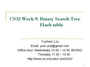 CS32 Week 9: Binary Search Tree Hash table