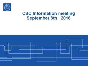 CSC Information meeting September 8th, 2016