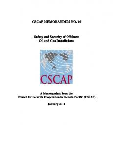 CSCAP MEMORANDUM NO. 16 Safety and Security of Offshore Oil and Gas Installations