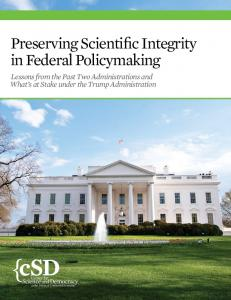 {csd. Preserving Scientific Integrity in Federal Policymaking