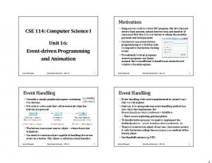 CSE 114: Computer Science I. Unit 16: Event-driven Programming and Animation. Motivation. Event Handling. Event Handling