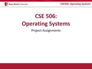 CSE506: Operating Systems CSE 506: Operating Systems
