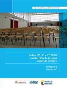 CUADERNILLO DE PREGUNTAS. Saber 3º, 5º y 9º 2013 Cuadernillo de prueba Segunda edición. Lenguaje Grado 9º