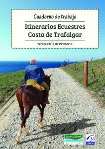 Cuaderno de trabajo Itinerarios Ecuestres Costa de Trafalgar. Tercer Ciclo de Primaria