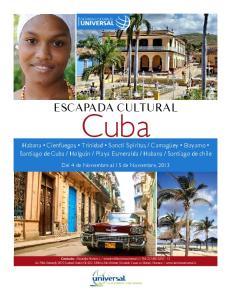 Cuba. Del 4 de Noviembre al 15 de Noviembre, 2013 ESCAPADAS CULTURALES