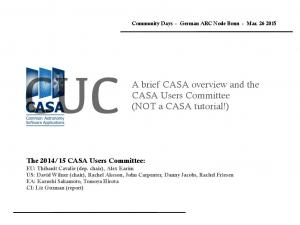 CUC. A brief CASA overview and the CASA Users Committee (NOT a CASA tutorial!)