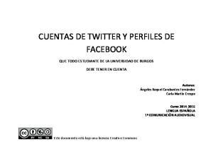 CUENTAS DE TWITTER Y PERFILES DE FACEBOOK