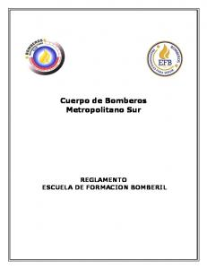 Cuerpo de Bomberos Metropolitano Sur REGLAMENTO ESCUELA DE FORMACION BOMBERIL