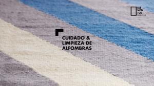 CUIDADO & LIMPIEZA DE ALFOMBRAS
