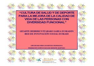 CULTURA DE SALUD Y DE DEPORTE PARA LA MEJORA DE LA CALIDAD DE VIDA DE LAS PERSONAS CON DIVERSIDAD FUNCIONAL