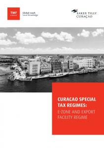 CURACAO SPECIAL TAX REGIMES: E-ZONE AND EXPORT FACILITY REGIME
