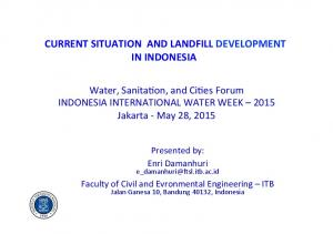 CURRENT SITUATION AND LANDFILL DEVELOPMENT IN INDONESIA