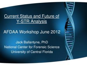 Current Status and Future of Y-STR Analysis. AFDAA Workshop June 2012