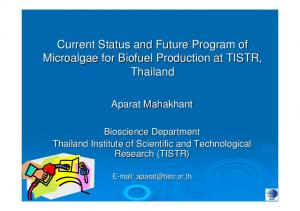Current Status and Future Program of Microalgae for Biofuel Production at TISTR, Thailand