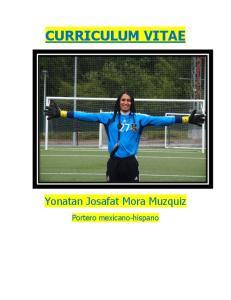 CURRICULUM VITAE. Yonatan Josafat Mora Muzquiz. Portero mexicano-hispano