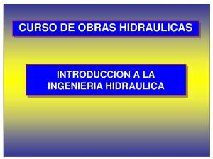 CURSO DE OBRAS HIDRAULICAS INTRODUCCION A LA INGENIERIA HIDRAULICA
