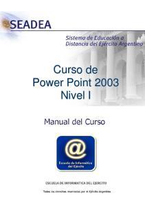 Curso: PowerPoint 2003 Nivel 1 Indice de la Materia Curso: PowerPoint 2003