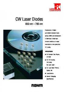 CW Laser Diodes. 650 nm 785 nm. Employment of highly. controllable molecular beam. epitaxy (MBE) and development. of SAM laser of ideal laser