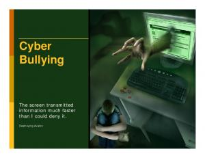 Cyber Bullying. The screen transmitted information much faster than I could deny it. Destroying Avalon JDPSY0409