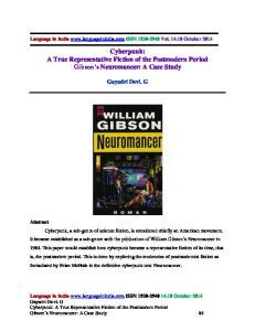 Cyberpunk: A True Representative Fiction of the Postmodern Period Gibson s Neuromancer: A Case Study 84