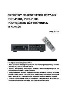 CYFROWY REJESTRATOR WIZYJNY PDR-J1004, PDR-J1008 PODRĘCZNIK UŻYTKOWNIKA