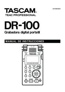 D A DR-100. Grabadora digital portatil MANUAL DE INSTRUCCIONES