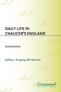 DAILY LIFE IN CHAUCER S ENGLAND