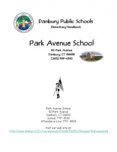 Danbury Public Schools Elementary Handbook. Park Avenue School. 82 Park Avenue Danbury, CT (203)
