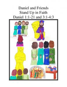 Daniel and Friends Stand Up in Faith Daniel 1:1-21 and 3:1-4:3