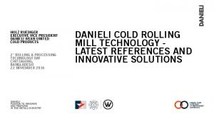 DANIELI COLD ROLLING MILL TECHNOLOGY - LATEST REFERENCES AND INNOVATIVE SOLUTIONS